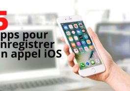 Applications pour enregistrer un appel iOS
